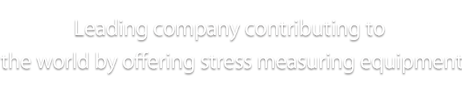 Leading company contributing to the world by offering stress measuring equipment