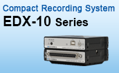 Compact recording system EDX-10 series
