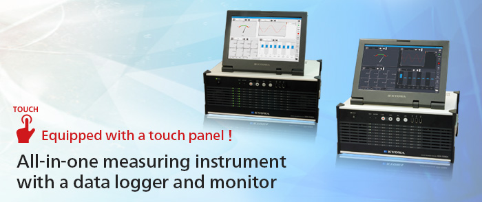 Equipped with a touch panel ! All-in-one measuring instrument with a data logger and monitor