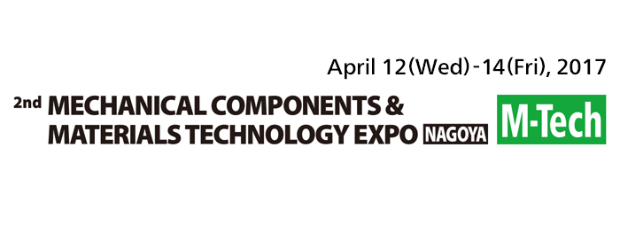 2nd MECHANICAL COMPONENTS & MATERIALS TECHNOLOGY EXPO NAGOYA