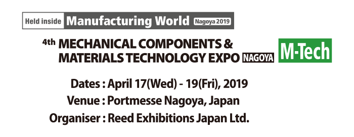 We'll guide you submitting information on a 4th MECHANICAL COMPONENTS & MATERIALS TECHNOLOGY EXPO in NAGOYA.